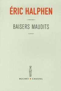 Eric Halphen - Baisers maudits.