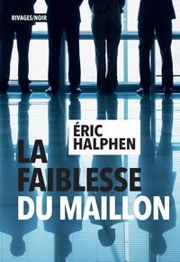 Eric Halphen - La Faiblesse du maillon.