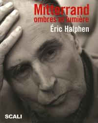 Eric Halphen - Mitterrand - Ombres et lumière.