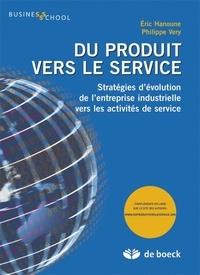 Eric Hanoune et Philippe Véry - Du produit vers le service - Stratégies d'évolution de l'entreprise industrielle vers les activités de service.