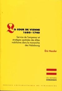La Cour de Vienne 1680-1740 - Service de lempereur et stratégies spatiales des élites nobiliaires dans la monarchie des Habsbourg.pdf