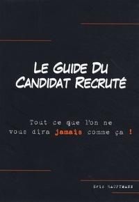 Le guide du candidat recruté - Tout ce que lon ne vous dira jamais comme ça!.pdf