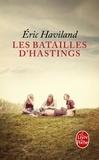 Eric Haviland - Les batailles d'Hastings.