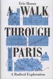 Eric Hazan - A Walk Through Paris - A Radical Exploration.