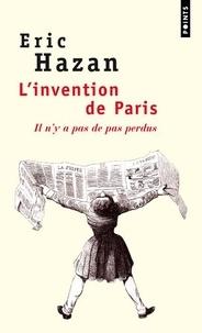Eric Hazan - L'invention de Paris - Il n'y a pas de pas perdus.