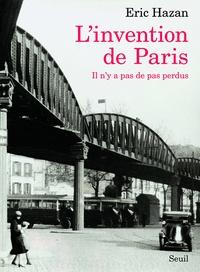 Eric Hazan - L'Invention de Paris - Il n'y pas de pas perdus.