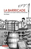 Eric Hazan - La barricade - Histoire d'un objet révolutionnaire.