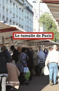 Eric Hazan - Le tumulte de Paris.