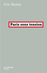 Eric Hazan - Paris sous tension.