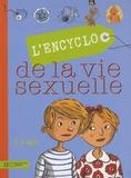 Eric Héliot et Christiane Verdoux - L'Encyclo de la vie sexuelle - 7-9 Ans.