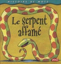 Eric Héliot - Le serpent affamé.