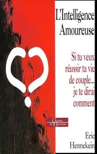 Accentsonline.fr L'intelligence amoureuse - Si tu veux réussir ta vie de couple... je te dirai comment... Image