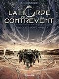 Eric Henninot - La Horde du contrevent T01 - Le cosmos est mon campement.