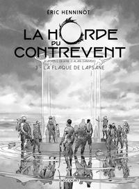 Eric Henninot - La Horde du contrevent 3 : La Horde du contrevent T03 - Edition NB.