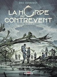 Eric Henninot - La Horde du contrevent Tome 3 : La Flaque de Lapsane.