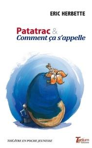 Eric Herbette - Patatrac & comment ça s'appelle.