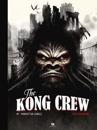 Livres base de données téléchargement gratuit The Kong Crew - Tome 1 (French Edition)