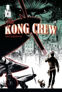 Eric Hérenguel - The Kong Crew Tome 1 : .