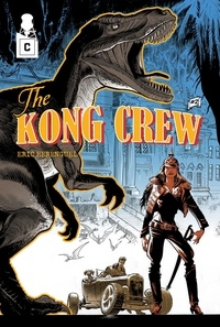 Eric Hérenguel - The Kong Crew Tome 2 : Worse than Hell.