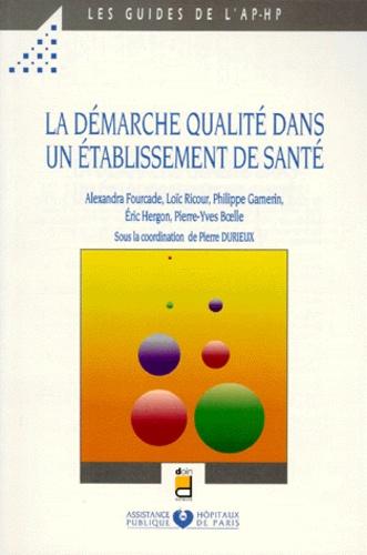 Eric Hergon et Pierre-Yves Boelle - La démarche qualité dans un établissement de santé.