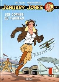 Eric Heuvel et Martin Lodewijk - January Jones Tome 5 : Les cornes du taureau.