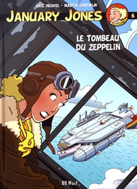Eric Heuvel et Martin Lodewijk - January Jones Tome 6 : Le tombeau du zeppelin.