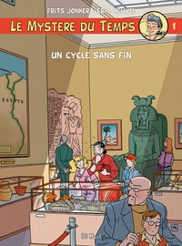 Eric Heuvel et Frits Jonker - Le mystère du temps Tome 1 : Un cycle sans fin.