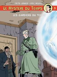 Eric Heuvel et Frits Jonker - Le mystère du temps Tome 3 : Les gardiens du temps.