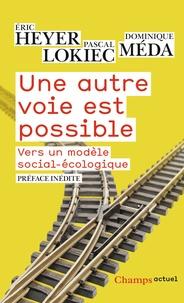 Eric Heyer et Pascal Lockiec - Une autre voie est possible - Vers un modèle social-écologique.