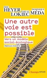 Eric Heyer et Pascal Lockiec - Une autre voie est possible - Vers un modèle social-économique.