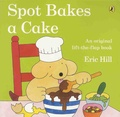 Eric Hill - Spot Bakes a Cake.