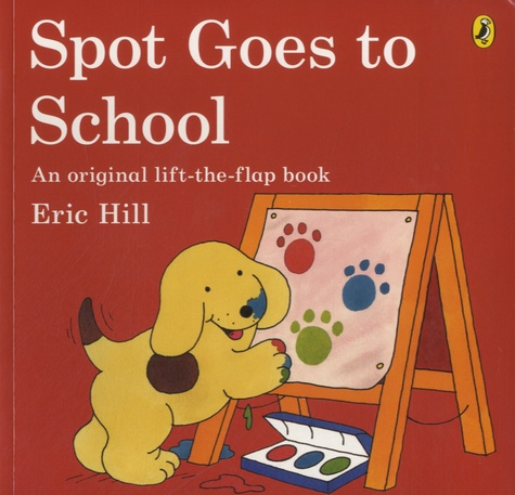 Eric Hill - Spot Goes to School.