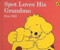 Eric Hill - Spot Loves His Grandma.