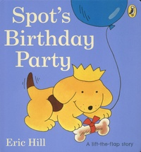 Eric Hill - Spot's Birthday Party.