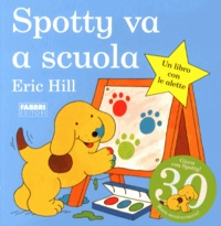 Eric Hill - Spotty va a scuola.