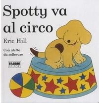 Eric Hill - Spotty va al circo.