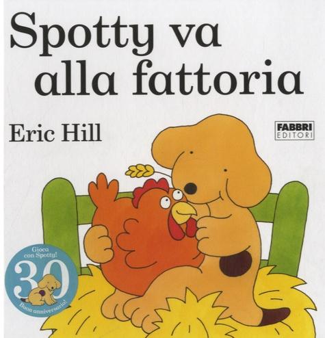 Eric Hill - Spotty va alla fattoria.