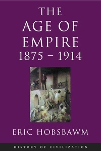 Eric Hobsbawm - Age Of Empire: 1875-1914.