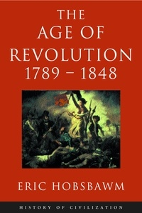 Eric Hobsbawm - Age Of Revolution: 1789-1848.