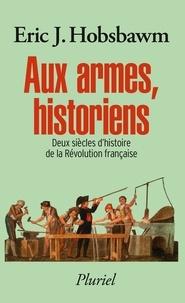 Aux armes, historiens - Deux siècles dhistoire de la Révolution française.pdf