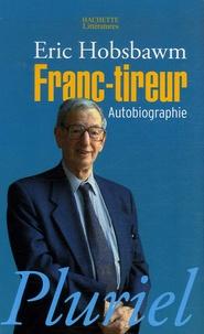 Eric Hobsbawm - Franc-tireur.