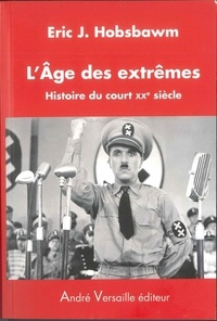 Eric Hobsbawm - L'Age des extrêmes - Histoire du court XXe siècle (1914-1991).