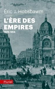 Eric Hobsbawm - L'ère des empires (1875-1914).