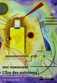 Eric Hobsbawm - L'Ere des extrêmes - Histoire du court XXe siècle (1914-1991).