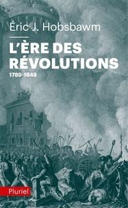 Eric Hobsbawm - L'ère des révolutions (1789-1848).