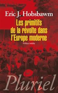 Eric Hobsbawm - Les primitifs de la révolte dans l'Europe moderne.