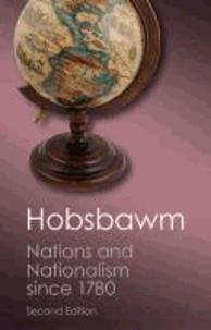 Eric Hobsbawm - Nations and Nationalism Since 1780 - Programme, myth, reality.