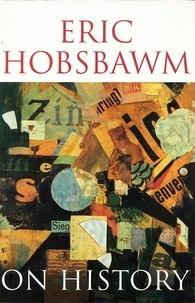 Eric Hobsbawm - On History.