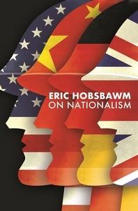Eric Hobsbawm - On Nationalism.