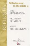Eric Hobsbawm et Krzysztof Pomian - Réflexions sur le XXe siècle.